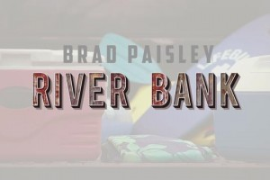 Brad Paisley - River Bank [Lyric Video]