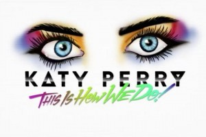 Katy Perry - This Is How We Do [Lyric Video]